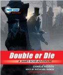 Young Bond: Book Three - Double or Die Audio