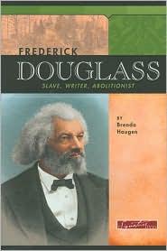 Frederick Douglas: Slave, Writer, Abolitionist
