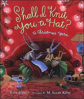 Shall I Knit You A Hat? A Christmas Yarn
